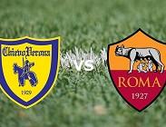 Streaming Chievo Roma diretta live gratis