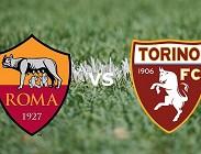 Roma Torino streaming live. Come vedere, dove e quando su siti web