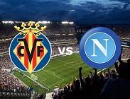 Villarreal Napoli streaming gratis live diretta, come vedere la partite oggi pomeriggio, stasera ore 19