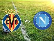 Villarreal Napoli streaming gratis live diretta link, siti web. Dove vedere