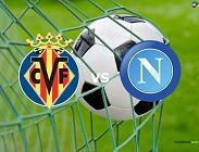 Villarreal Napoli streaming live gratis per vedere in chiaro diretta