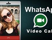 Whatsapp videochiamata disponibile, uscito aggiornato. Come si usa, funziona e attiva. Problemi e soluzioni, cellulari compatibili